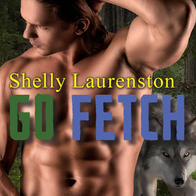Go Fetch Audiobook, by Shelly Laurenston