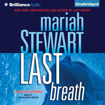Last Breath: A Novel of Suspense Audiobook, by Mariah Stewart