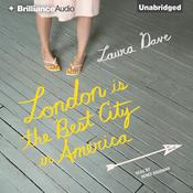 London Is the Best City in America: A Novel, by Laura Dave