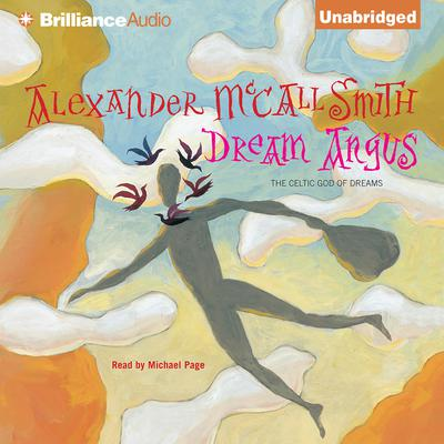 Dream Angus: The Celtic God of Dreams Audiobook, by Alexander McCall Smith