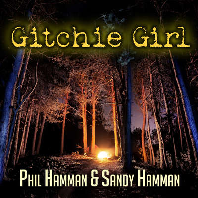 Gitchie Girl: The Survivor's Inside Story of the Mass Murders that Shocked the Heartland Audiobook, by Phil Hamman