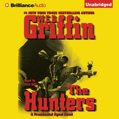 The Hunters: A Presidential Agent Novel Audiobook, by W. E. B. Griffin
