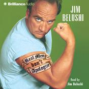 Real Men Dont Apologize! Audiobook, by Jim Belushi