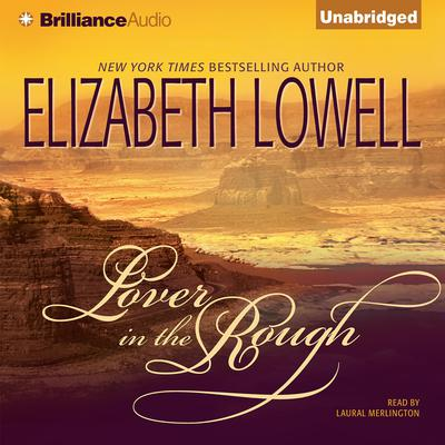 Lover in the Rough Audiobook, by Elizabeth Lowell