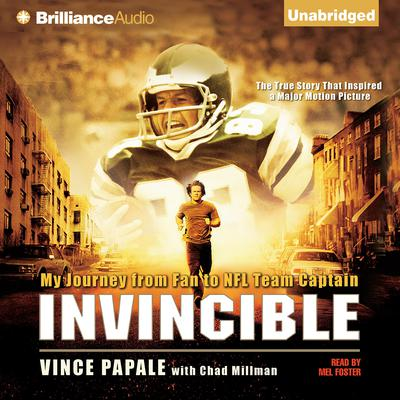 Invincible: My Journey from Fan to NFL Team Captain Audiobook, by Vince Papale