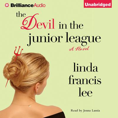The Devil in the Junior League Audiobook, by Linda Francis Lee