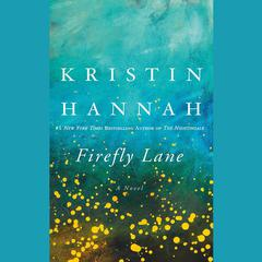 Firefly Lane: A Novel Audiobook, by