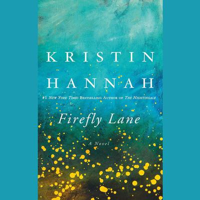 Firefly Lane: A Novel Audiobook, by Kristin Hannah