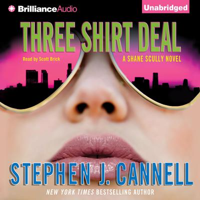Three Shirt Deal: A Shane Scully Novel Audiobook, by Stephen J. Cannell