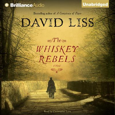The Whiskey Rebels Audiobook, by David Liss