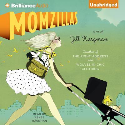Momzillas Audiobook, by Jill Kargman