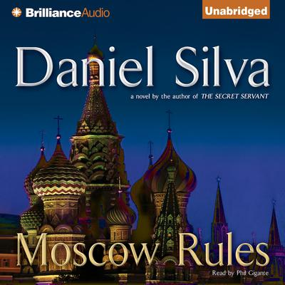 Moscow Rules Audiobook, by Daniel Silva