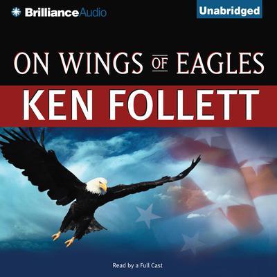 On Wings of Eagles Audiobook, by Ken Follett
