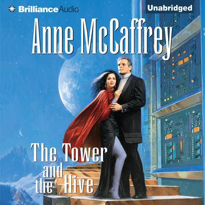 The Tower and the Hive Audiobook, by Anne McCaffrey