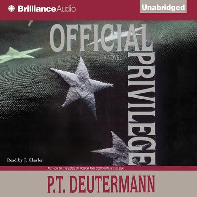 Official Privilege Audiobook, by P. T. Deutermann