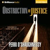 Obstruction of Justice Audiobook, by Perri O'Shaughnessy