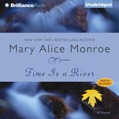 Time Is a River Audiobook, by Mary Alice Monroe