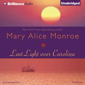 Last Light over Carolina Audiobook, by Mary Alice Monroe
