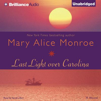 Last Light over Carolina Audiobook, by Mary Alice Monroe