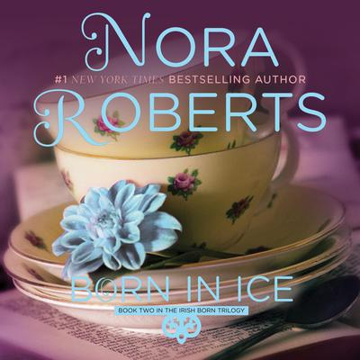 Born in Ice Audiobook, by Nora Roberts