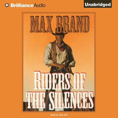 Riders of the Silences Audiobook, by Max Brand