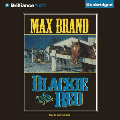 Blackie and Red Audiobook, by Max Brand
