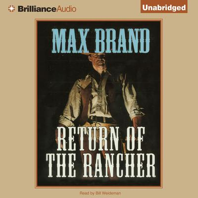 Return of the Rancher Audiobook, by Max Brand