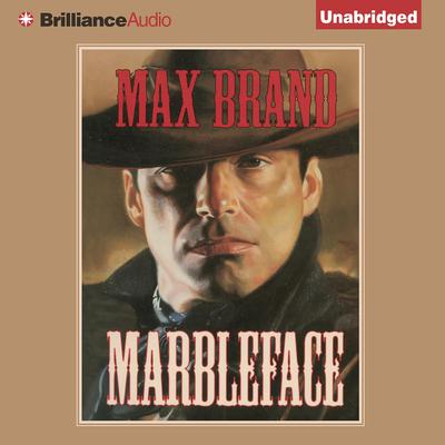 Marbleface Audiobook, by Max Brand