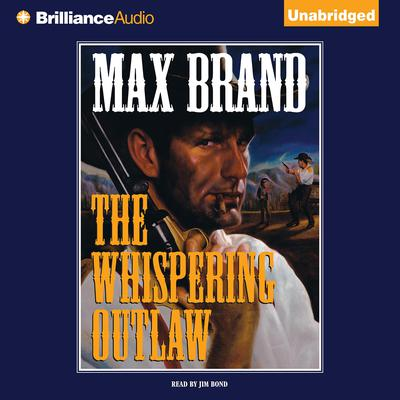 The Whispering Outlaw Audiobook, by Max Brand
