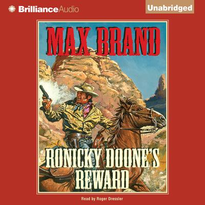 Ronicky Doones Reward Audiobook, by Max Brand