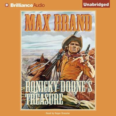 Ronicky Doones Treasure Audiobook, by Max Brand