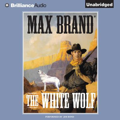 The White Wolf Audiobook, by Max Brand