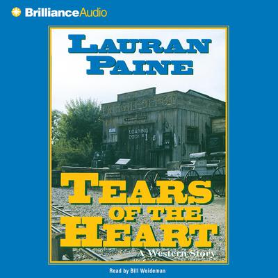 Tears of the Heart Audiobook, by Lauran Paine