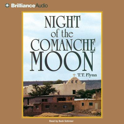 Night of the Comanche Moon Audiobook, by T. T. Flynn