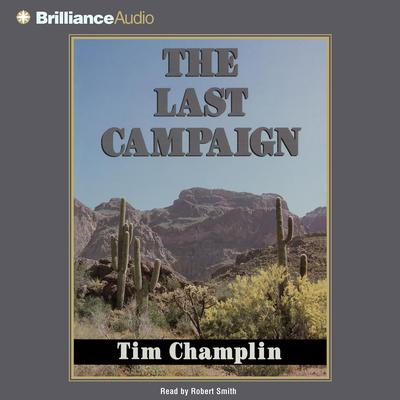 The Last Campaign Audiobook, by Tim Champlin