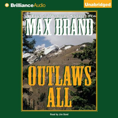Outlaws All Audiobook, by Max Brand