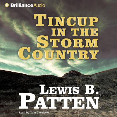 Tincup in the Storm Country Audiobook, by Lewis B. Patten