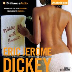 Waking with Enemies Audiobook, by Eric Jerome Dickey
