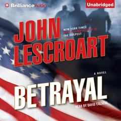 Betrayal: A Novel Audiobook, by John Lescroart