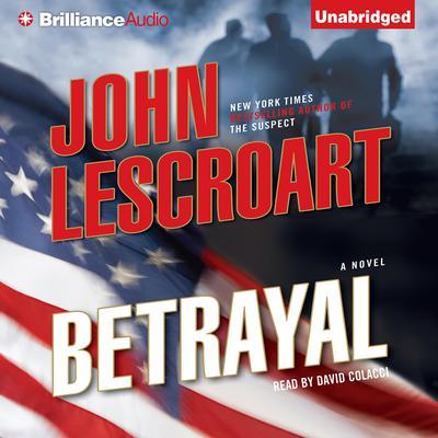 Betrayal: A Novel Audiobook, by