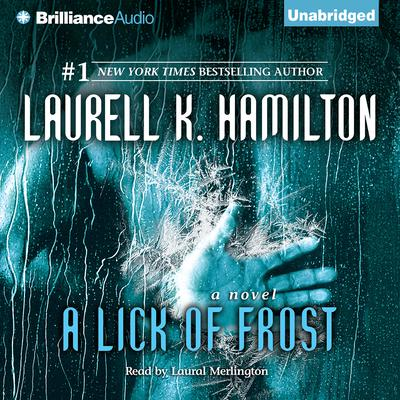 A Lick of Frost Audiobook, by Laurell K. Hamilton