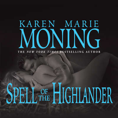 Spell of the Highlander Audiobook, by Karen Marie Moning