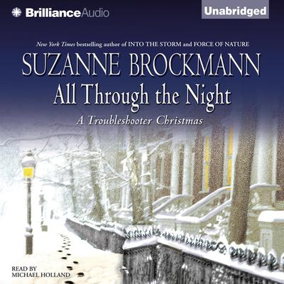 All Through the Night: A Troubleshooter Christmas Audiobook, by Suzanne Brockmann