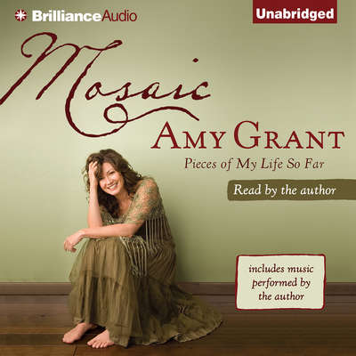 Mosaic: Pieces of My Life So Far Audiobook, by Amy Grant
