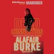 Dead Connection Audiobook, by Alafair Burke