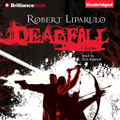 Deadfall Audiobook, by Robert Liparulo