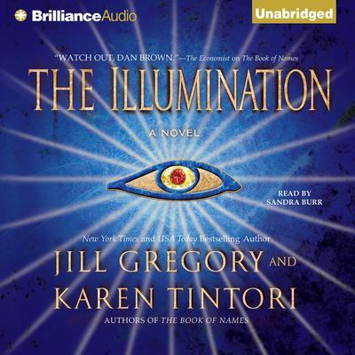 The Illumination: A Novel Audiobook, by Jill Gregory