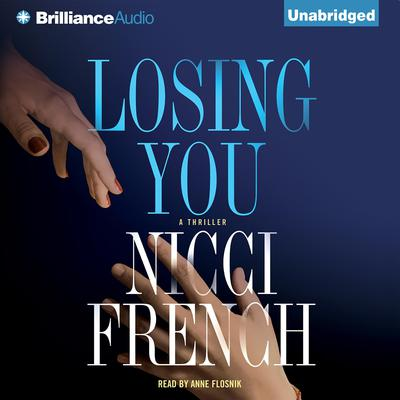 Losing You: A Thriller Audiobook, by Nicci French