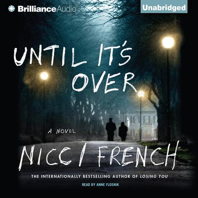 Until Its Over Audiobook, by Nicci French