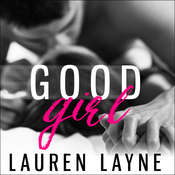 Good Girl Audiobook, by Lauren Layne